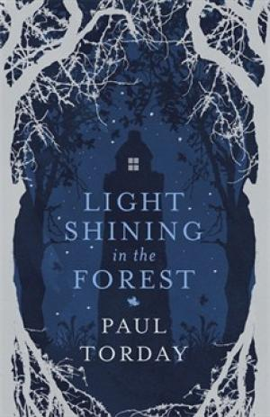 Light Shining in the Forest by Paul Torday