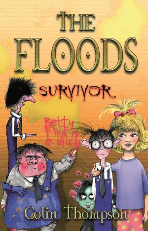 The Floods 4: Survivor by Colin Thompson