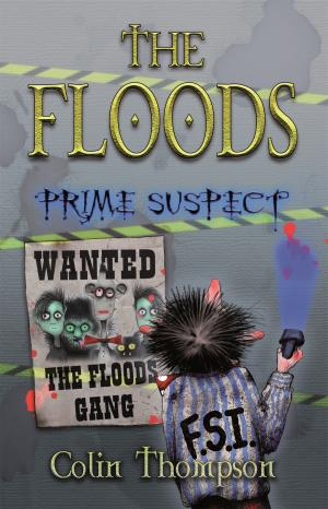 The Floods 5: Prime Suspect by Colin Thompson