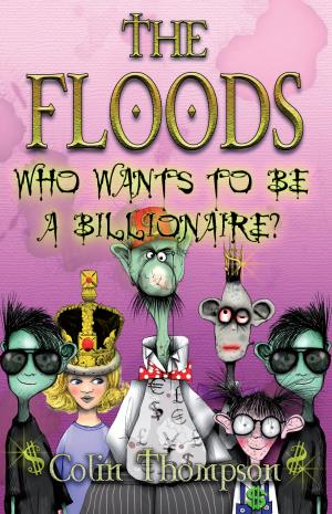 The Floods 9: Who Wants To Be a Billionaire by Colin Thompson