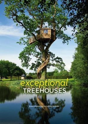 Exceptional Treehouses by Alain Laurens